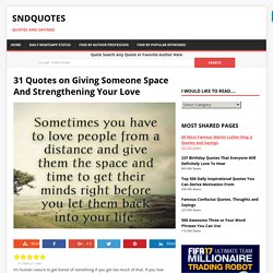 31 Quotes on Giving Someone Space And Strengthening Your Love