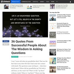 36 Quotes From Successful People About The Wisdom In Asking Questions