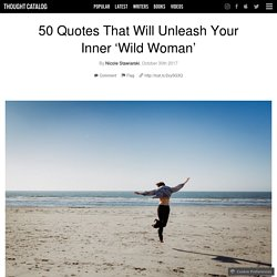 50 Quotes That Will Unleash Your Inner 'Wild Woman'