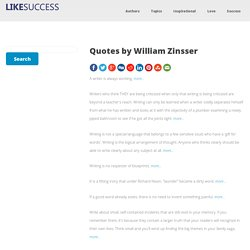 Quotes by William Zinsser @ Like Success