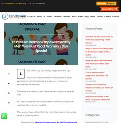 Quotes On Women Empowerment By Men : Happy Women's Day
