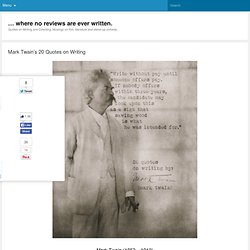 Mark Twain's 20 Quotes on Writing | azevedo's reviews