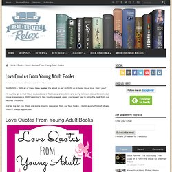 Love Quotes From Young Adult Books | Read. Breathe. Relax. | Young adult book reviews and fantasy book reviews