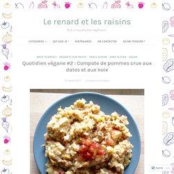 Quotidien végane #2 : Compote de pommes crue aux dates et aux noix – Le renard et les raisins