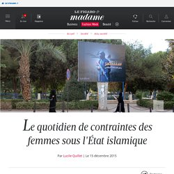Le quotidien de contraintes des femmes sous l'État islamique