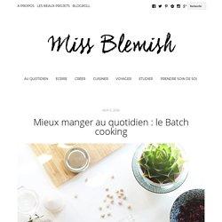 Mieux manger au quotidien : le Batch cooking - Miss Blemish