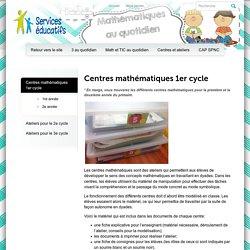 Les 3 au quotidien » Centres mathématiques 1er cycle