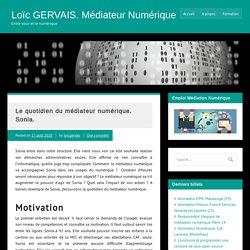 Le quotidien du médiateur numérique. Sonia. - Loïc GERVAIS. Médiateur Numérique