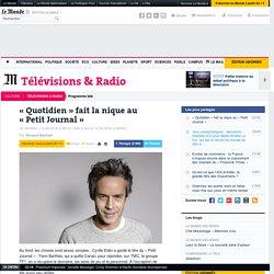 «Quotidien» fait la nique au «Petit Journal»