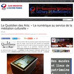 Le Quotidien des Arts: «Le numérique au service de la médiation culturelle»