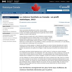 Le Quotidien—La violence familiale au Canada: un profil statistique,2013