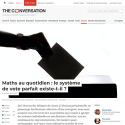 Maths au quotidien : Le système de vote parfait existe-t-il ?