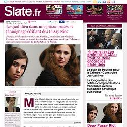 Le quotidien dans une prison russe: le témoignage édifiant des Pussy Riot