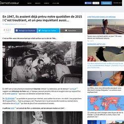 En 1947, ils avaient déjà prévu notre quotidien de 2015 ! C'est troublant, et un peu inquiétant aussi...