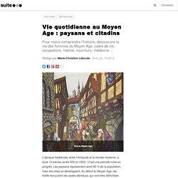 Vie quotidienne au Moyen Age : paysans et citadins