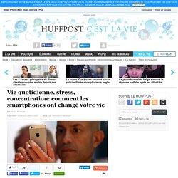 Vie quotidienne, stress, concentration: comment les smartphones ont changé votre vie
