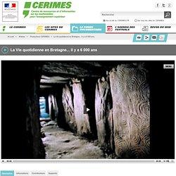 La Vie quotidienne en Bretagne... il y a 6 000 ans
