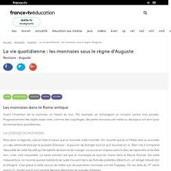 La vie quotidienne : les monnaies sous le règne d'Auguste - Vidéo