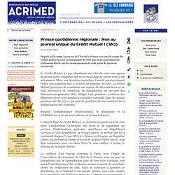 Presse quotidienne régionale : Non au journal unique du Crédit Mutuel ! (SNJ)