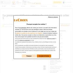 La presse quotidienne régionale, un secteur en crise ? - La Croix
