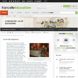 Le Moyen Âge : la vie quotidienne - La vie des seigneurs - francetv...