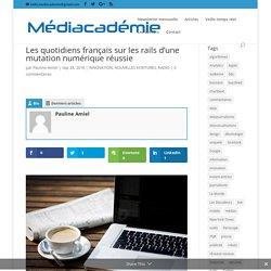 Les quotidiens français sur les rails d'une mutation numérique réussie