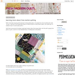 r0ssie (fresh modern quilts): learning more about free-motion quilting