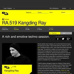 RA Podcast: RA.519 Kangding Ray