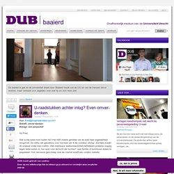 DUB: U-raadstukken achter inlog? Even omver-denken.