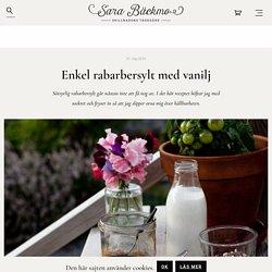 Enkel rabarbersylt med vanilj - Sara Bäckmo