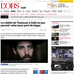 Le rabbin de Toulouse a failli ne pas pouvoir voter pour port de kippa