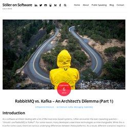 RabbitMQ vs. Kafka. An architect's dilemma