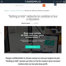 """""""Nothing to hide"""" rabiboche les candidats et leur e-réputation"""