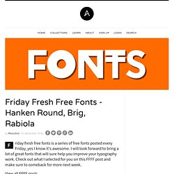 Friday Fresh Free Fonts - Hanken Round, Brig, Rabiola