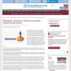 SEAFOODSOURCE 18/03/15 Rabobank: Seafood is world's most widely traded animal protein