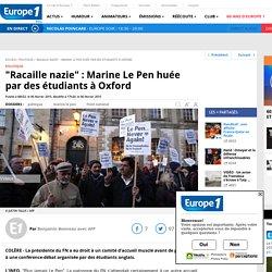 """""""Racaille nazie"""" : Marine Le Pen huée par des étudiants à Oxford"""
