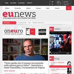 """""""Tutto quello che vi stanno raccontando sulla ripresa greca è falso"""". Intervista a Yanis Varoufakis, l'economista di Tsipras - Eunews.it"""