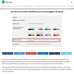 Les raccourcis clavier WordPress ou comment gagner du temps - Blog Infos