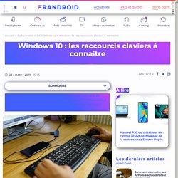 Windows 10 : les raccourcis claviers à connaitre