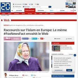 Raccourcis sur l'islam en Europe: Le mème #FoxNewsFact envahit le Web
