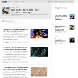 The Race Card Project: Six-Word Essays