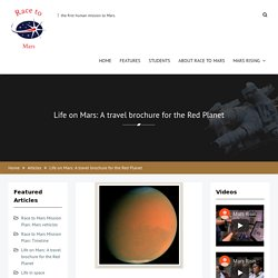 Race to Mars : Mars Facts: Life on the Red Planet