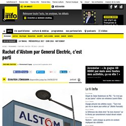 Rachat d'Alstom par General Electric, c'est parti