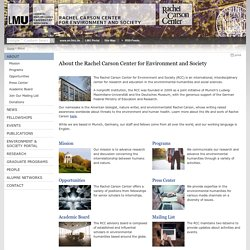 About the Rachel Carson Center for Environment and Society - Rachel Carson Center for Environment and Society - LMU Munich
