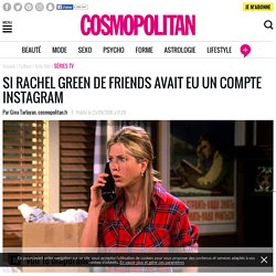 Si Rachel Green de Friends avait eu un compte Instagram