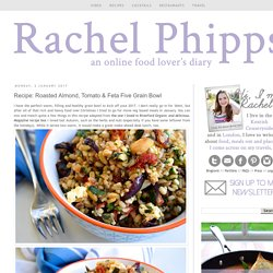 Rachel Phipps: Recipe: Roasted Almond, Tomato & Feta Five Grain Bowl