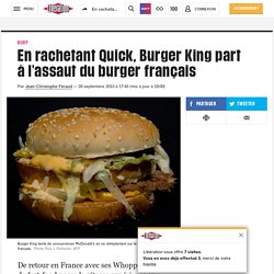 En rachetant Quick, Burger King part à l'assaut du burger français