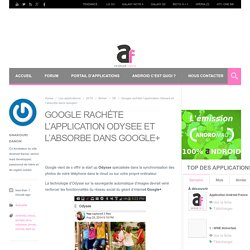Google rachéte l'application Odysee et l'absorbe dans Google+