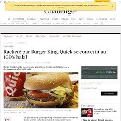 Racheté par Burger King, Quick se convertit au 100% halal