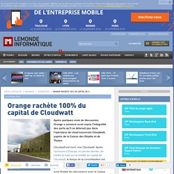 Orange concrétise le rachat de Cloudwatt